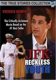 JFK: Reckless Youth (True Stories Collection)