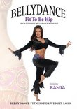 Rania: Fit To Be Hip - Bellydance Fitness