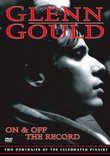 Glenn Gould - On & Off the Record