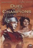 Duel of the Champions a Gladiator's Story