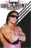 """WWE - Bret """"Hitman"""" Hart: The Best There Is, The Best There Was, The Best There Ever Will Be"""