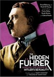 The Hidden Fuhrer: Debating the Enigma of Hitler's Sexuality