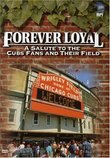 Forever Loyal - A Salute To The Cubs Fans And Their Field