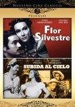Nuestro Cine Clasico: Flor Silvestre/Subida al Cielo