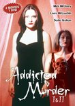 Addicted to Murder I / Addicted to Murder II : Tainted Blood