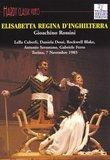 Rossini - Elisabetta, Regina D'Inghilterra / Cuberli, Dessi, Blake, Savastano, Cicogna, Bolognese, Ferro, Teatro Regio Torino