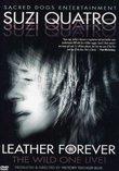 Suzi Quatro: Leather Forever, The Wild One Live!