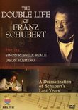 The Double Life of Franz Schubert - A Dramatization of Schubert's Last Years