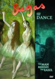 Degas and the Dance - The Man Behind the Easel