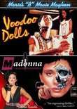 Maria's B Movie Mayhem: Voodoo Dolls / Madonna