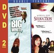 Big White & School for Seduction (2pc)