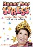Loretta LaRoche - Humor Your Stress