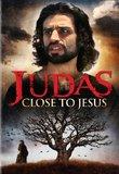 Judas: Close to Jesus