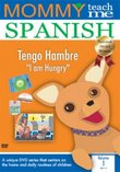Mommy Teach Me Spanish, Vol. 1: I Am Hungry