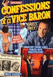 Congessions of a Vice Baron