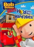 Bob the Builder - Hold Onto Your Hard Hats!