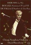 Debussy La Mer / Boulez Notations / De Falla El Sombrero de Tres Picos / Barenboim, Chicago Symphony Orchestra