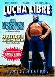 Lucha Libre Double Feature - The Champions of Justice (Campeones Justicieros) & Mystery in Bermuda (Misterio En Las Bermudas)