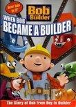 Bob the Builder: When Bob Became a Builder