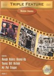 Western Classics Triple Feature, Vol. 2 (Rough Riders' Round-Up / Young Bill Hickok / My Pal Trigger)