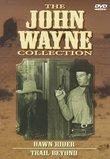 John Wayne Collection - Vol. 3: Dawn Rider/Trail Beyond