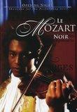 Le Mozart Noir / Joseph Boulogne, Le Chevalier Saint Georges