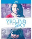 Yelling to the Sky [Blu-ray]
