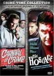 Carnival of Crime/The Hostage