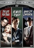 Film Noir Triple Feature Vol. 1 (Too Late For Tears/He Walked By Night/Kansas City Confidential)