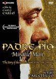 Padre Pio, Miracle Man