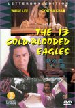 The 13 Cold-Blooded Eagles