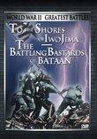 World War II - Greatest Battles: To the Shores of Iwo Jima/The Battling Bastards of Bataan