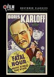 The Fatal Hour (The Film Detective Restored Version)