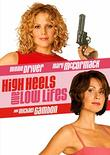 High Heels and Low Lifes (Special Edition)