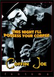Coffin Joe - This Night I'll Possess Your Corpse