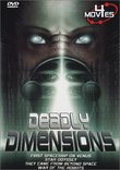 Deadly Dimensions 4 Movie Pack