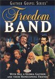 Freedom Band with Bill & Gloria Gaither and Their Homecoming Friends