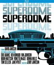 Superdome [Blu-ray]