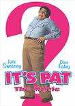 It?s Pat: The Movie