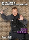 Jim Wagner's Reality-Based Personal Protection: Crime Survival (Self-defense)