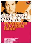 Arlen Roth with Double Trouble: Playing in a 3-Piece Band