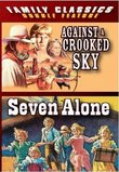 Against a Crooked Sky, Seven Alone