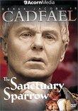 Cadfael - The Sanctuary Sparrow