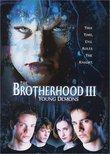 The Brotherhood III - Young Demons