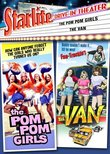 The Starlite Drive-In Theater: Pom Pom Girls/The Van