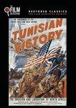 Tunisian Victory (The Film Detective Restored Version)
