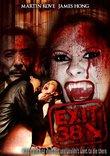 Exit 38 (DVD) Horror (2006) Run Time: 85 Minutes ~ Starring: Dean George, Stevie Dean, Joseph Kung, Josie Harris, Martin Kove, and James Hong. ~ Directed by: Dean George and Joel Franco