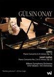 Gulsin Onay: Grieg Piano Concerto in A Minor/Saint-Saens Piano Concerto No. 2 in G Minor