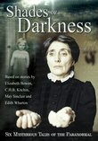 Shades of Darkness - Six Mysterious Tales of the Paranormal