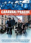 Caravan/Prague (The Uneasy Road to Change)